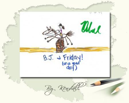 B.J & Friday (on a good day) by Kendall